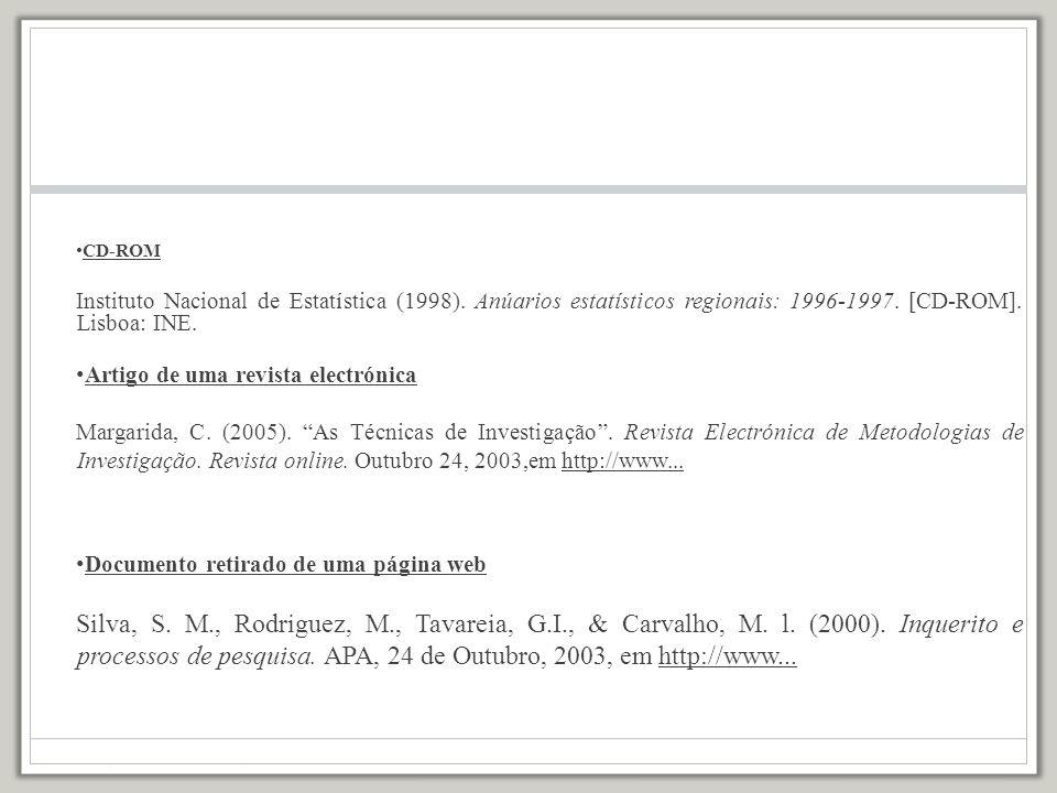 CD-ROM Instituto Nacional de Estatística (1998). Anúarios estatísticos regionais: 1996-1997. [CD-ROM]. Lisboa: INE.